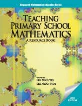 Teaching Primary School Mathematics Ed. by Lee Peng Yee