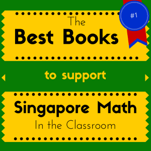 Best Books to Support Singapore Math in the Classroom