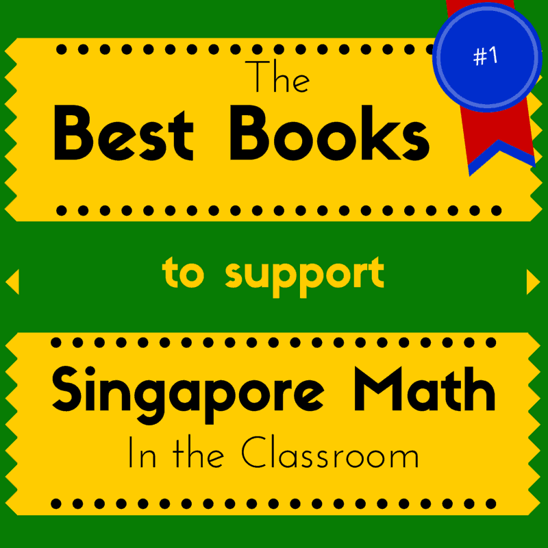 Best Books to Support Singapore Math in the Classroom ...